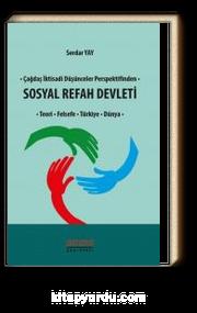 Çağdaş İktisadi Düşünceler Perspektifinden Sosyal Refah Devleti & Teori, Felsefe, Türkiye, Dünya