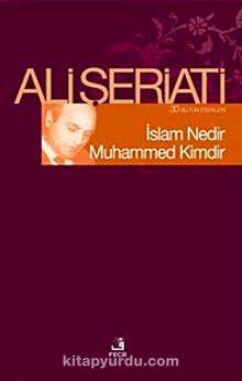 İslam Nedir Muhammed Kimdir?
