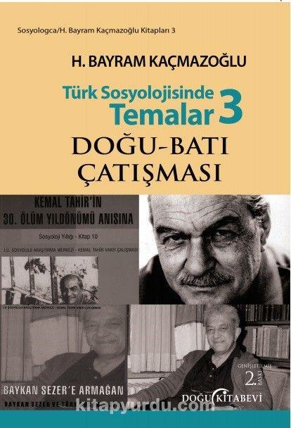 Türk Sosyolojisinde Temalar 3Doğu-Batı Çatışması