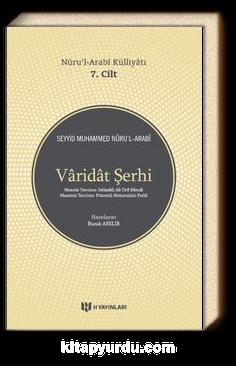 Varidat Şerhi / Nuru'l-Arabi Külliyatı (7. Cilt)
