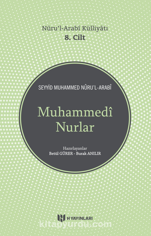 Muhammedi Nurlar / Nuru'l-Arabi Külliyatı (8. Cilt) - Seyyid Muhammed Nur'ul-Arabi pdf epub