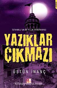 Yazıklar Çıkmazı & İstanbul un 80 Yıllık Panoraması