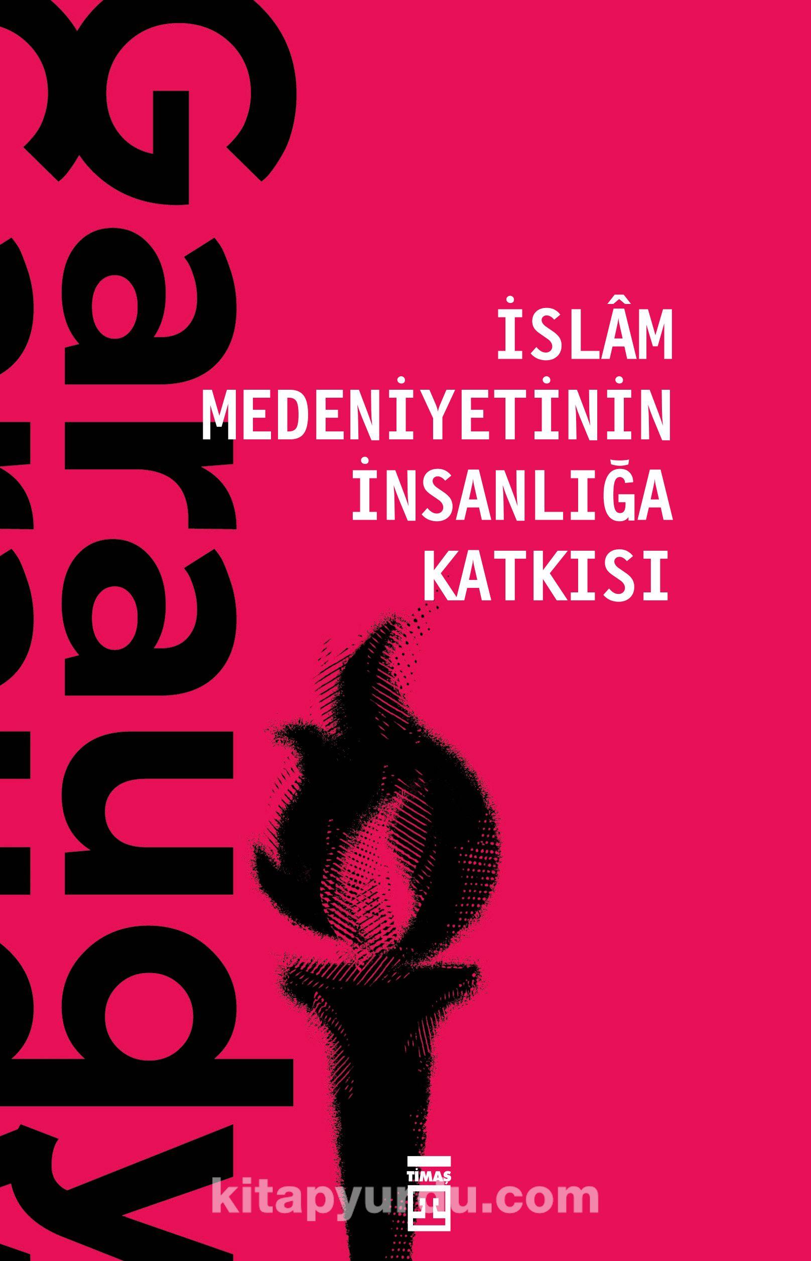 İslam Medeniyetinin İnsanlığa Katkısı - Roger Garaudy pdf epub