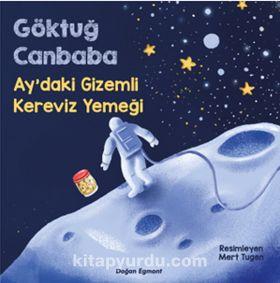 Ay'daki Gizemli Kereviz Yemeği - Göktuğ Canbaba pdf epub