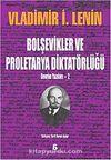 Bolşevikler ve Proletarya Diktatörlüğü & Devrim Yazıları-2