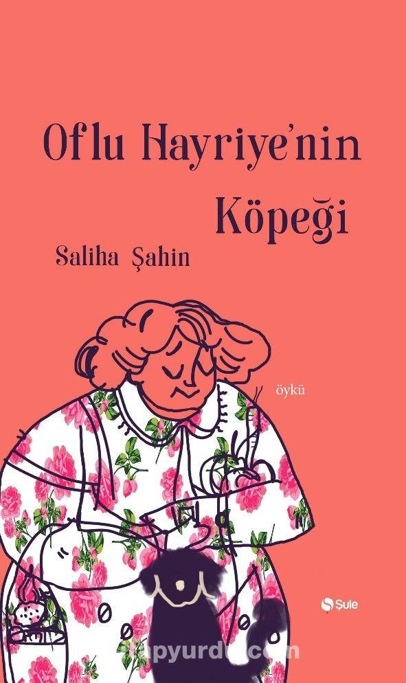 Oflu Hayriye'nin Köpeği - Saliha Şahin pdf epub