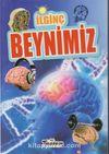 İlginç Bilgiler Serisi / İlginç Beynimiz