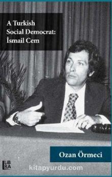 A Turkish Social Democrat: İsmail Cem