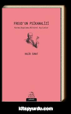 Freud'un Psikanalizi & Kuram, Uygulama, Kültürel Açılımlar