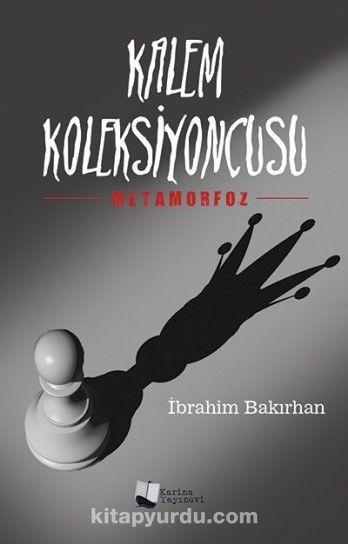 Kalem KoleksiyoncusuMetamorfoz - İbrahim Bakırhan pdf epub