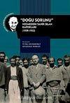 Doğu Sorunu & Necmeddin Sahir Sılan Raporları (1939-1953)