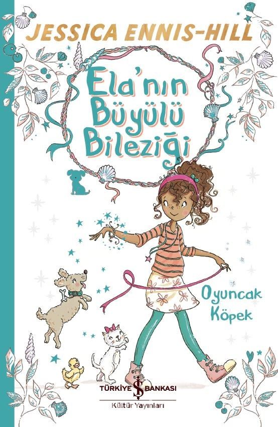 Ela'nın Büyülü Bileziği / Oyuncak Köpek - Jessica Ennis-Hill pdf epub
