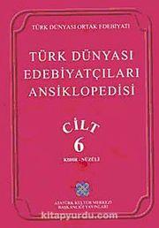 Türk Dünyası Edebiyatçıları Ansiklopedisi (6.Cilt)