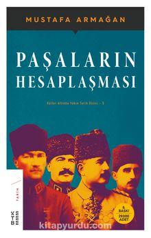 Paşaların Hesaplaşması / Küller altında Yakın Tarih Dizisi 5
