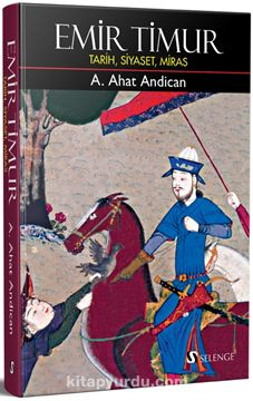 Emir Timur (Ciltli)Tarih, Siyaset, Miras - Prof. Dr. A. Ahat Andican pdf epub
