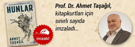 Bozkırların İlk İmparatorluğu Hunlar. Prof. Dr. Ahmet Taşağıl, Kitapkurtları için Sınırlı Sayıda İmzaladı.