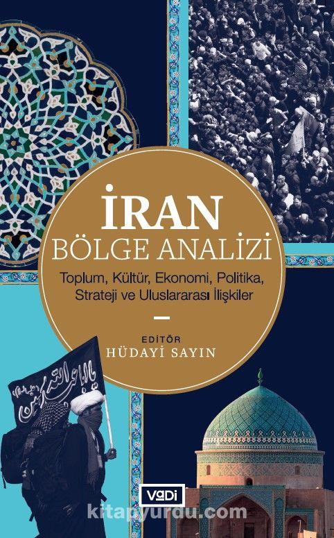 İran Bölge AnaliziToplum, Kültür, Ekonomi, Politika, Strateji ve Uluslararası İlişkiler -  pdf epub