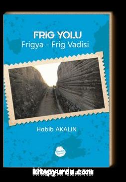 Frig Yolu Frigya & Frig Vadisi