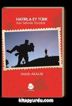 Hatırla Ey Türk & Kan Selinde Yürüdük