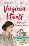 Virginia Woolf & Sonsuzluğun Hüzünlü Kraliçesi