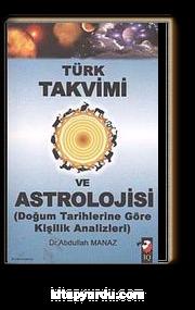 Türk Takvimi ve Astrolojisi & Doğum Tarihlerine Göre Kişilik Analizleri