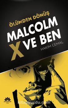 Ölümden Dönüş & Malcolm X Ve Ben