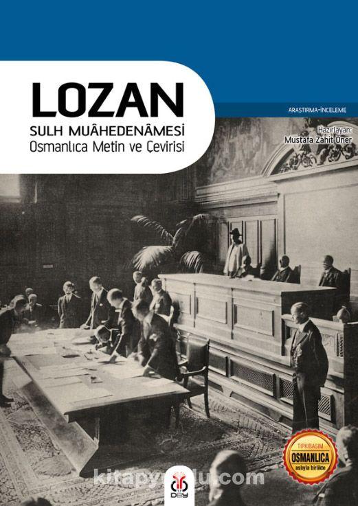 Lozan Sulh Muahedenamesi Osmanlıca Metin ve Çevirisi