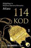 114 Kod & Peygamber'in Düşünce Davranış Konuşma Atlası