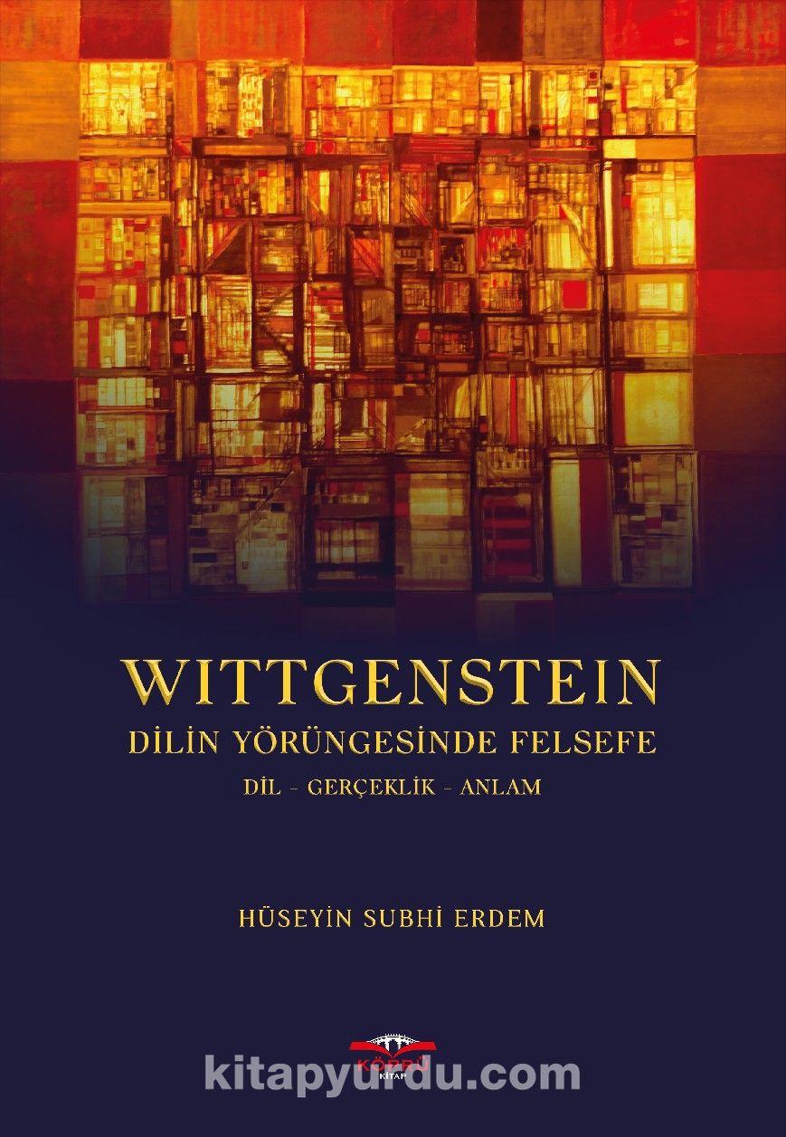 Wittgenstein Dilin Yörüngesinde Felsefe dil-gerçeklik-anlam - Hüseyin Subhi Erdem pdf epub
