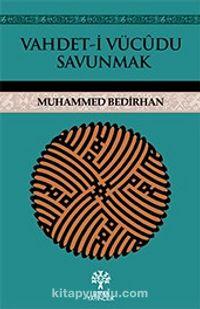 Vahdet-i Vücudu Savunmak - Muhammed Bedirhan pdf epub