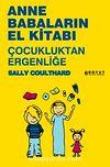 Anne Babaların El Kitabı & Çocukluktan Ergenliğe