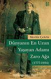 Dünyanın En Uzun Yaşayan Adamı: Zaro Ağa (1777 - 1934)