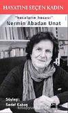 Hayatını Seçen Kadın & Hocaların Hocası Nermin Abadan Unat