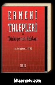 Ermeni Talepleri ve Türkiye'nin Hakları