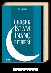 Gerçek İslam İnanç Rehberi