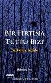 Bir Fırtına Tuttu Bizi & Türküler Kitabı