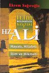 İlim Beldesinin Kapısı Hz. Ali & hayatı, Hilafeti, İlim ve Hikmeti
