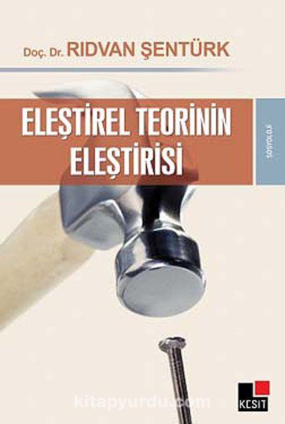Eleştirel Teorinin Eleştirisi - Rıdvan Şentürk pdf epub