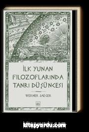 İlk Yunan Filozoflarında Tanrı Düşüncesi