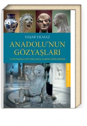 Anadolu'nun Gözyaşları & Yurtdışına Götürülmüş Tarihi Eserlerimiz