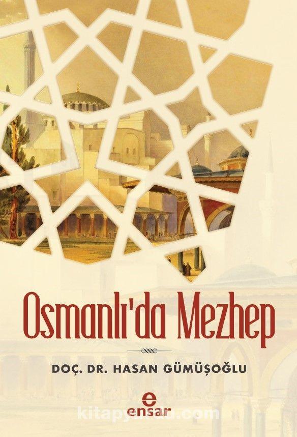 Osmanlı'da Mezhep - Hasan Gümüşoğlu pdf epub