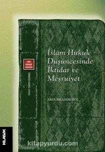 İslam Hukuk Düşüncesinde İktidar ve Meşruiyet - Abdurrahim Şen pdf epub