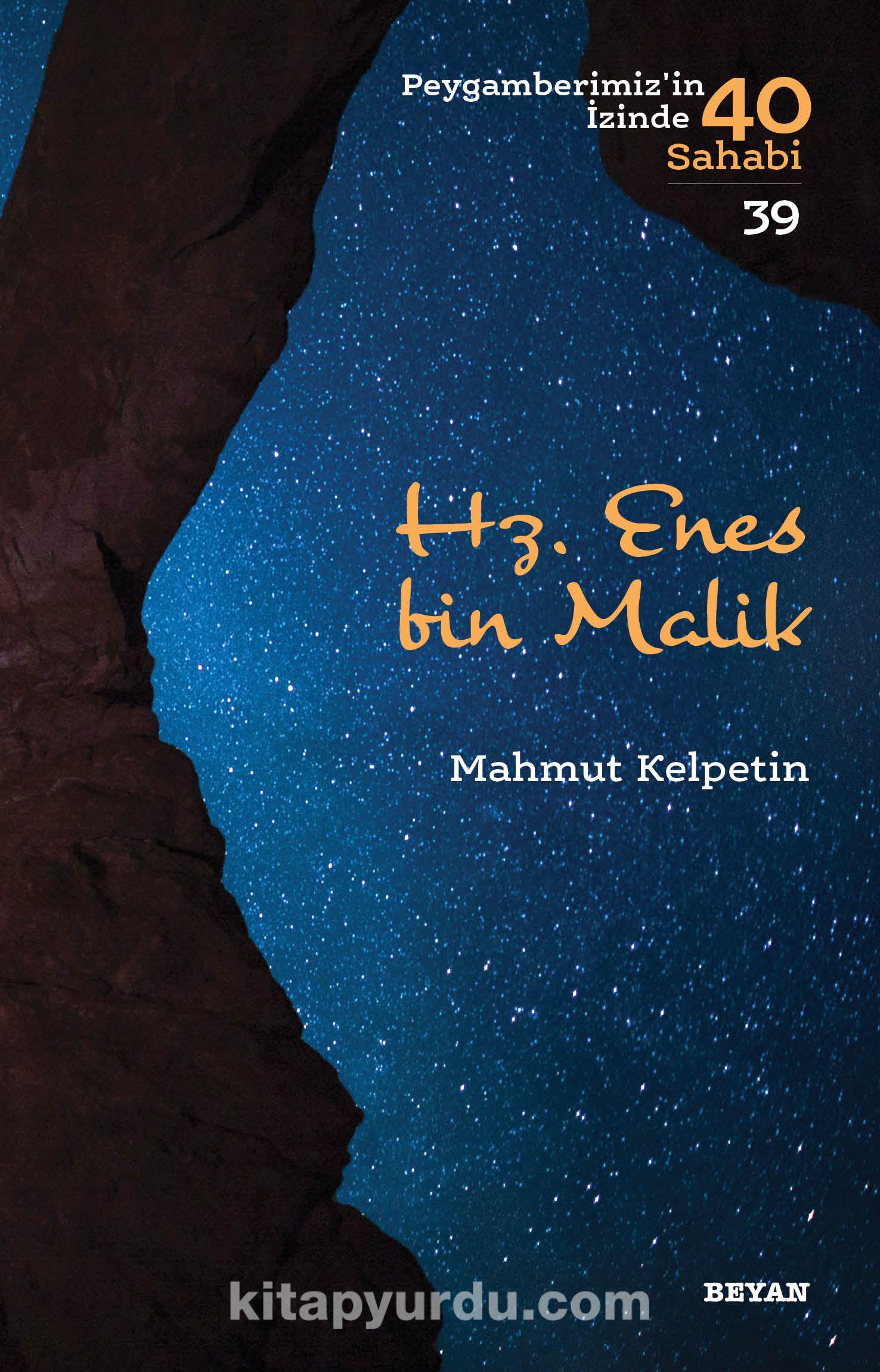 Hz. Enes bin Malik (Peygamberimiz'in İzinde 40 Sahabi 39) - Dr. Mahmut Kelpetin pdf epub