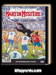 Martin Mystere Sayı: 196 / Var Olmamış Dünya Kupası