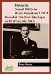 Türkiye'de Siyasal Kültürün Resmi Kaynakları / Cilt 3 & Kemalist Tek-Parti İdeolojisi ve CHP'nin Altı Ok'u