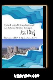 Turistik Ürün Çeşitlendirmesinde Arz Tabanlı Bütünsel Yaklaşım: Adana İli Örneği
