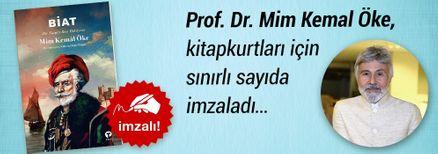 Biat & Bir Turgut Reis Hikayesi. Prof. Dr. Mim Kemal Öke, Kitapkurtları için Sınırlı Sayıda İmzaladı.