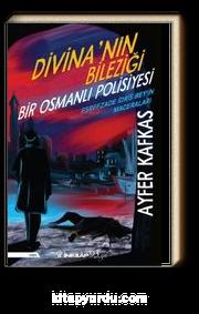 Divina'nın Bileziği & Bir Osmanlı Polisiyesi