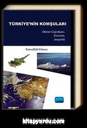 Türkiye'nin Komşuları & Ülkeler Coğrafyası, Ekonomi, Jeopolitik