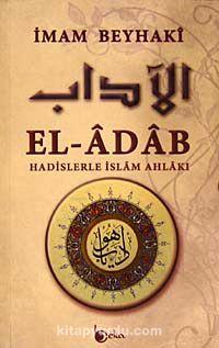 El-AdabHadislerle İslam Ahlakı (Metinsiz) - İmam Beyhaki pdf epub